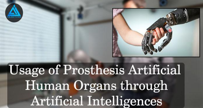 Usage-of-Prosthesis-Artificial-Human-Organs-through-Artificial-Intelligences